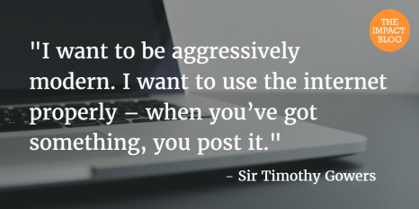 Quote by Tim Gowers, from the LSE impact blog